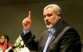 هنية: يجب إنهاء الانقسام فالقضية الفلسطينية تعيش واقعا صعبا